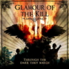 Glamour Of The Kill - Through The Darkness They March