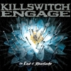 Killswitch Engage - The End Of Heartache