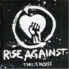 Rise Against - This Is Noise