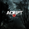 Adept - The Rose Will Decay