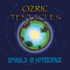 Ozric Tentacles - Spirals In Hypespace