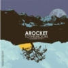 A Rocket To The Moon - Summer 07