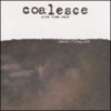 Coalesce - Give Them Rope She Said