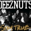 Deez Nuts - Stay True