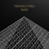 Friendly Fires - Paris