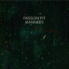 Passion Pit - Manners