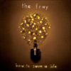 The Fray - How To Save A Life (Deluxe Edition)