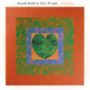 Harold Budd & Clive Wright - Candylion