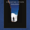 Steve Roach - Dreamtime Return