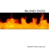 Blind Dog - Captain Dog Logs Out