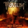 Trivium - Ember To Inferno (Extended Edition)