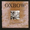 Oxbow - Let Me Be A Woman
