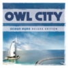 Owl City - Ocean Eyes (Deluxe Edition)