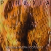Pyrexia - Hatred Anger And Disgust