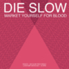 HEALTH - Die Slow (Market Yourself for Blood)