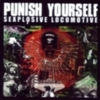 Punish Yourself - Sexplosive Locomotive