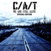 C/A/T - We Are Still Alive (Special Edition)