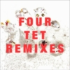 Four Tet - Remixes CD1
