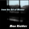 Max Richter - From the Art of Mirrors