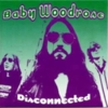 Baby Woodrose - Disconnected / Too Far Gone