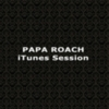 Papa Roach - Live Session (iTunes Exclusive)