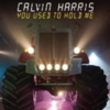 Calvin Harris - You Used to Hold Me