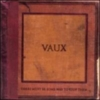 Vaux - There Must Be Some Way To Stop Them