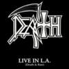 Death (USA) - Live in L.A. (Death & Raw)