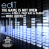 edIT - The Game Is Not Over / More Lazers