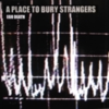 A Place to Bury Strangers - Ego Death