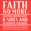 "Faith No More - B-Sides & Alternate Versions (Australian Bonus CD to ""King for a Day..."")"