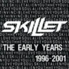 Skillet - The Early Years 1996-2001