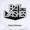 Bat for Lashes - Daniel Remixes
