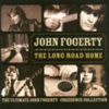 John Fogerty - The Long Road Home: The Ultimate John Fogerty/Creedence Collection