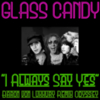 Glass Candy - Yes Music