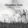 Circadian Eyes - Who We Were
