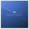 Mogwai - Home Demos