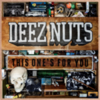 Deez Nuts - This One's For You