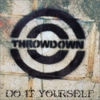 Throwdown - Do It Yourself
