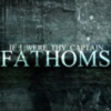 If I Were Thy Captain - Fathoms