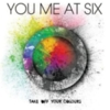 You Me At Six - Take Off Your Colours (Deluxe Edition)