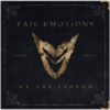 Fail Emotions - We Are Legend