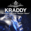 Kraddy - Android Porn / Steppin' Razor
