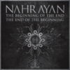 Nahrayan - The Beginning Of The End - The End Of The Beginning