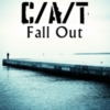 C/A/T - Fall Out