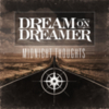 Dream On, Dreamer - Midnight Thoughts