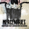 Mercenaries - Everything That's Wrong With The World