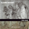 Claire Voyant - Time Again - A Collection Of Remixes