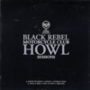 Black Rebel Motorcycle Club - Howl Sessions