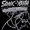 Sonic Youth - Confusion Is Sex + Kill Yr. Idols